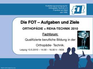 Fortbildungsvereinigung für  Orthopädie-Technik e.V. Frankfurt am Main seit 1956