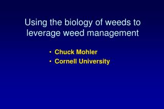 Using the biology of weeds to leverage weed management