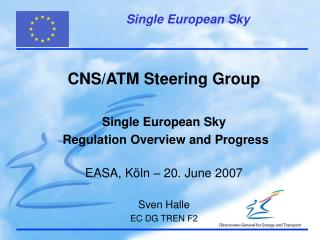 CNS/ATM Steering Group Single European Sky  Regulation Overview and Progress