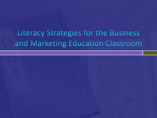 Literacy Strategies for the Business and Marketing Education Classroom