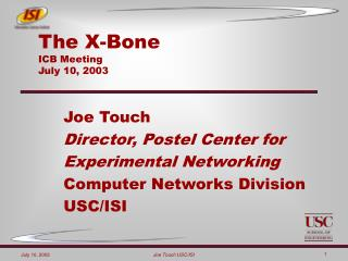 The X-Bone ICB Meeting July 10, 2003