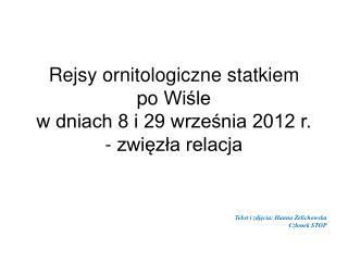 Rejsy  ornitologiczne statkiem  po  Wiśle w dniach 8 i 29 września 2012 r. - zwięzła relacja