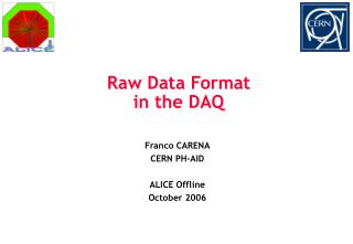 Raw Data Format in the DAQ