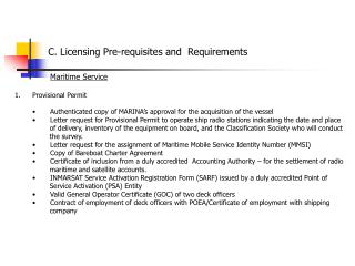 C. Licensing Pre-requisites and  Requirements