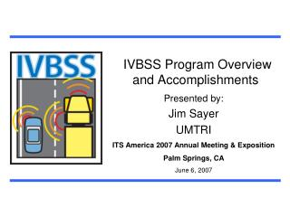 IVBSS Program Overview  and Accomplishments