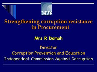 Strengthening corruption resistance in Procurement Mrs  R Domah Director