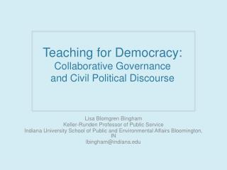 Teaching for Democracy: Collaborative Governance  and Civil Political Discourse