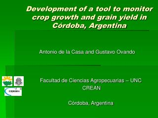 Development of a tool to monitor crop growth and grain yield in Córdoba, Argentina