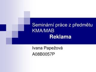 Seminární práce z předmětu       KMA/MAB Reklama