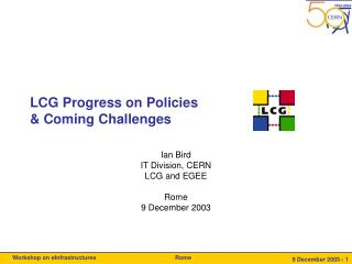 LCG Progress on Policies  & Coming Challenges