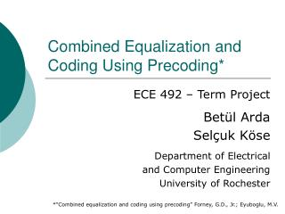 Combined Equalization and Coding Using Precoding