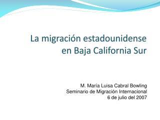 La migraci�n estadounidense  en Baja California Sur