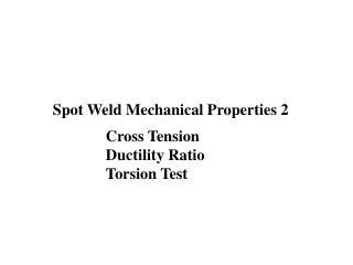 Spot Weld Mechanical Properties 2