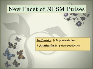 New Facet of NFSM Pulses