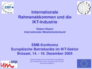 EMB-Konferenz Europäische Betriebsräte im IKT-Sektor Brüssel, 14. - 16. Dezember 2005