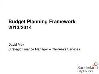 Budget Planning Framework 2013/2014