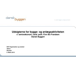 NVF Organisation og marked Atkins  Ørestad 8. Marts 2013