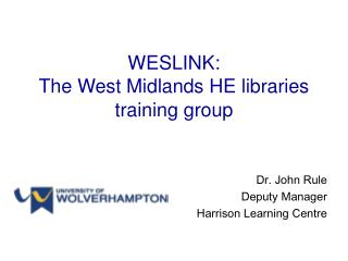 WESLINK: The West Midlands HE libraries training group