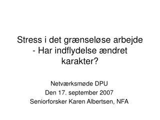 Stress i det grænseløse arbejde - Har indflydelse ændret karakter?