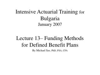 Intensive Actuarial Training  for  Bulgaria  January 2007