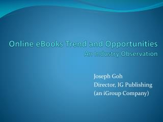 Online eBooks Trend and Opportunities  An Industry Observation
