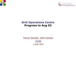 Grid Operations Centre Progress to Aug 03