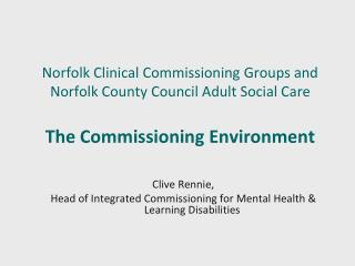 Clive Rennie,  Head of Integrated Commissioning for Mental Health & Learning Disabilities