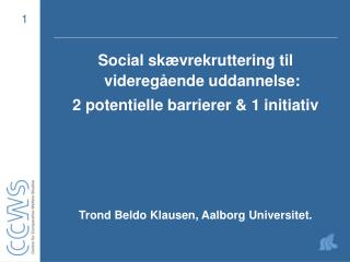 Social skævrekruttering til videregående uddannelse:  2 potentielle barrierer & 1 initiativ