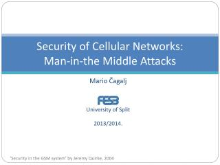 Security of  Cellular Network s :  Man-in-the Middle Attacks