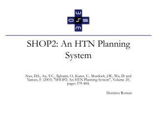 SHOP2: An HTN Planning System