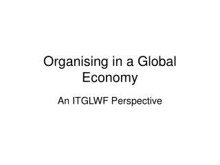 Organising in a Global Economy