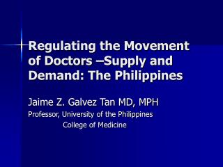 Regulating the Movement of Doctors –Supply and Demand: The Philippines