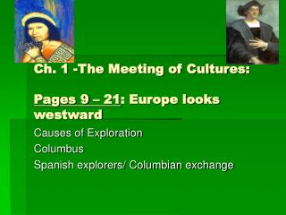 Ch. 1 -The Meeting of Cultures: Pages 9 – 21 : Europe looks westward