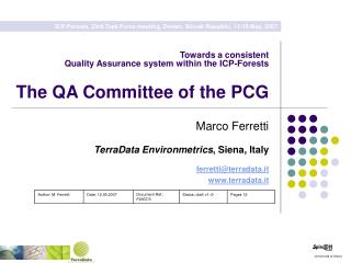 Towards a consistent  Quality Assurance system within the ICP-Forests   The QA Committee of the PCG