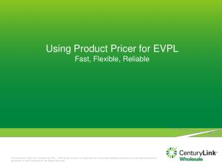 Using Product Pricer for EVPL Fast, Flexible, Reliable