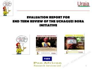 EVALUATION REPORT FOR END TERM REVIEW OF THE UCHAGUZI BORA INITIATIVE