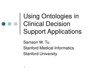 Using Ontologies in Clinical Decision Support Applications
