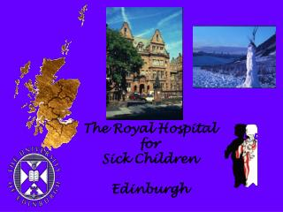 The Royal Hospital  for  Sick Children Edinburgh