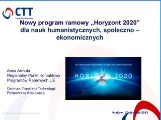 Anna Armuła Regionalny Punkt Kontaktowy  Programów Ramowych UE Centrum Transferu Technologii