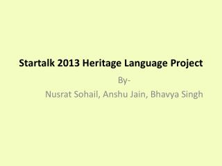 Startalk 2013 Heritage Language Project