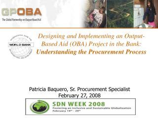 Patricia Baquero, Sr. Procurement Specialist February 27, 2008