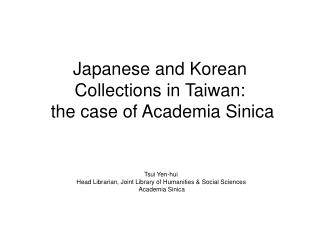 Japanese and Korean Collections in Taiwan:  the case of Academia Sinica