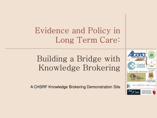Evidence and Policy in  Long Term Care: