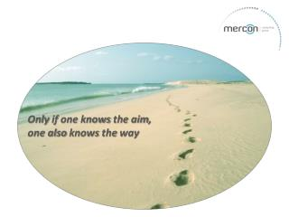 Only if one knows the aim , one  also  knows the way