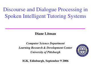 Discourse and Dialogue Processing in Spoken Intelligent Tutoring Systems