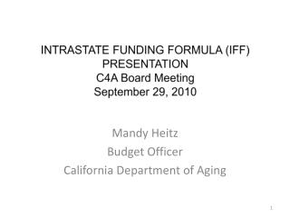 INTRASTATE FUNDING FORMULA (IFF) PRESENTATION C4A Board Meeting September 29, 2010