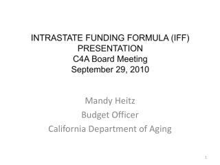 INTRASTATE FUNDING FORMULA (IFF) PRESENTATION C4A Board Meeting September 29, 2010