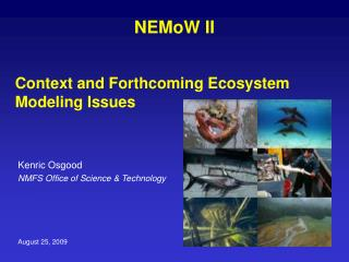 Context and Forthcoming Ecosystem Modeling Issues