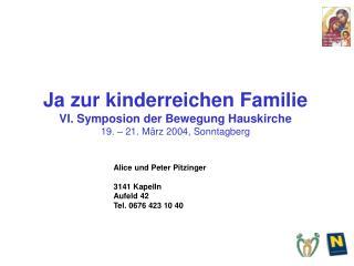 Alice und Peter Pitzinger 3141 Kapelln Aufeld 42 Tel. 0676 423 10 40