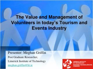 The Value and Management of Volunteers in today's Tourism and Events Industry